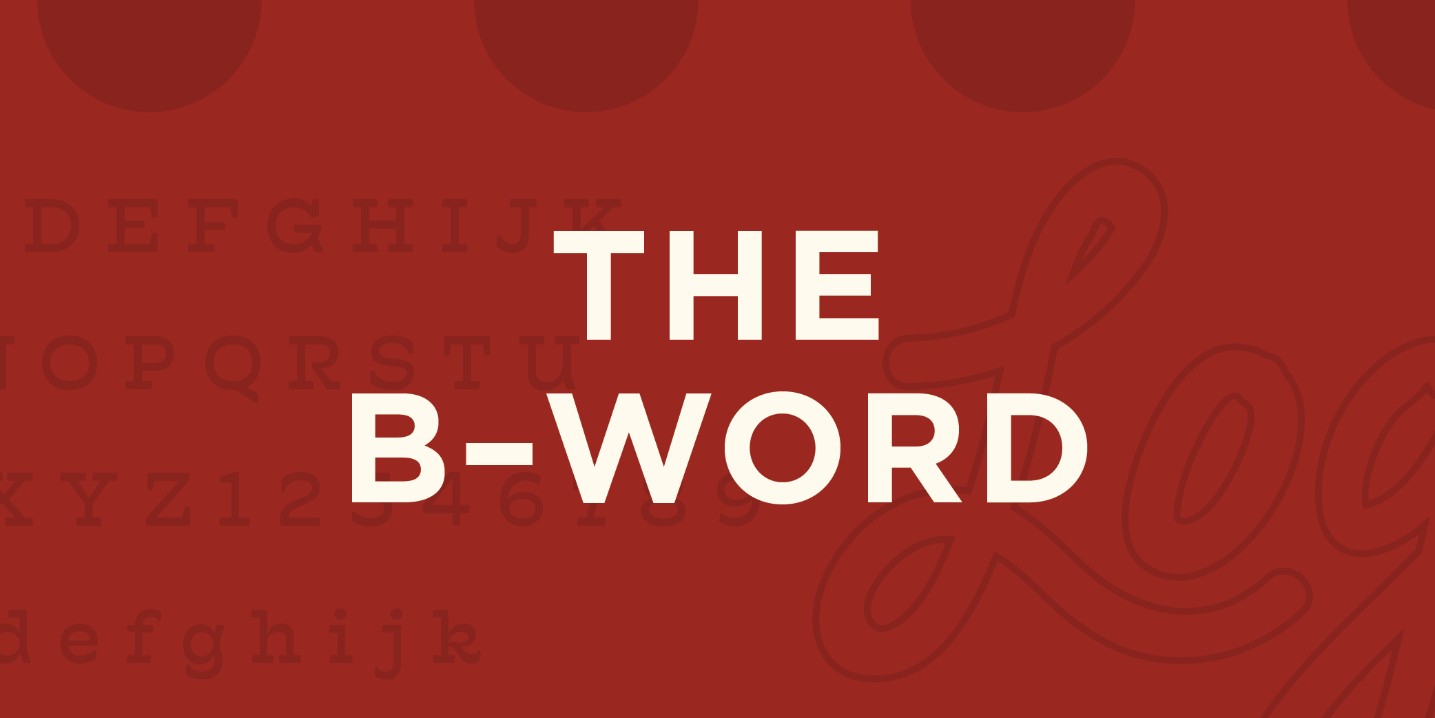 The B-Word Blog Graphic